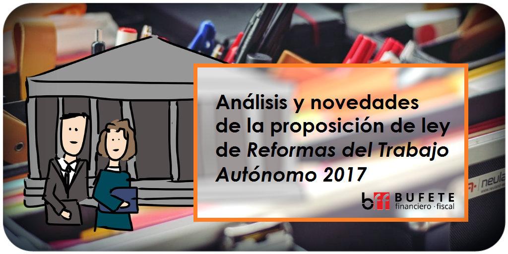 Novedades de la proposición de ley de Reformas del Trabajo Autónomo