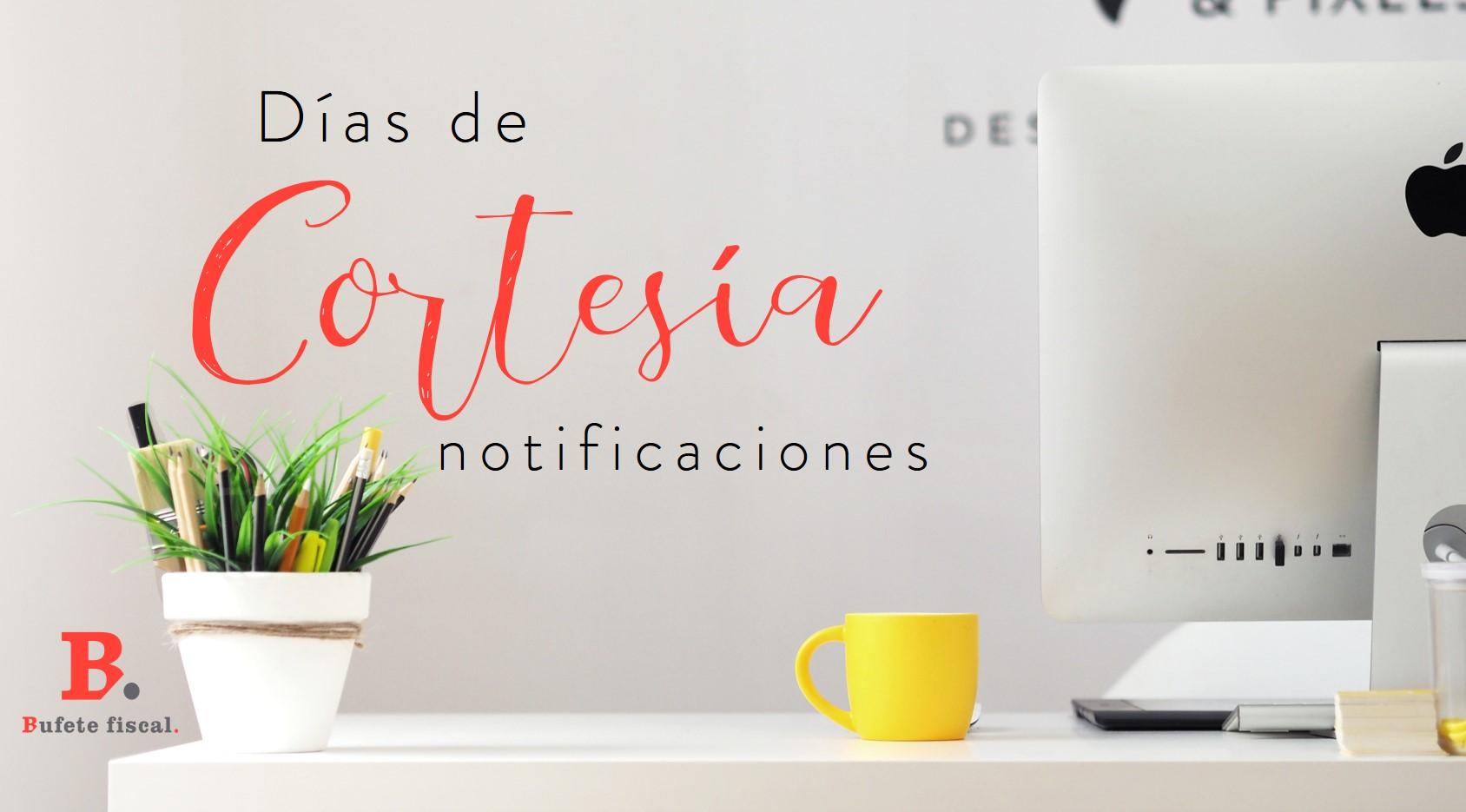 Aeat Calendario Fiscal 2019.Dias De Cortesia De Notificaciones De La Aeat Bufete